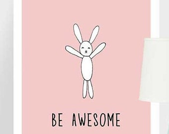 Be Awesome - bunny pink nursery print - typography poster - baby girl nursery art - kids wall art - baby shower gift - inspirational quote