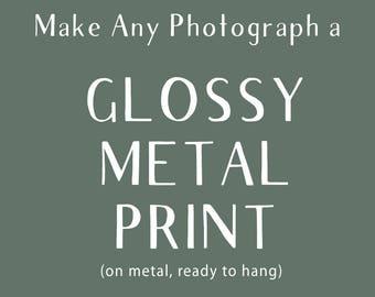 Metal Print, Photo on Metal, Choose your art, Modern Wall Art, Ready to Hang, Large Aluminum Print, Glossy Metal Photo,  Loft Decor, Mod
