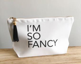 I'm So Fancy Makeup Bag | Gift Ideas for Girlfriend | Makeup Lover Gift | Best Friend Gift Ideas | Cosmetic Bag | Sorority Sister Gift |