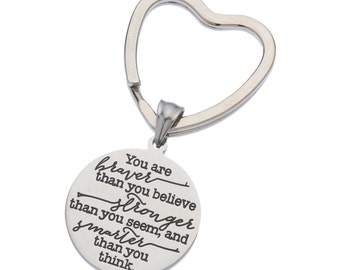You're Braver Than You Believe, Stronger Than You Believe, Smarter Than You Think, Inspirational Keychain