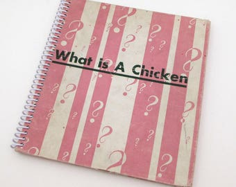 Recycled Book Journal - What Is a Chicken - Hardback Book Notebook - Spiral Notebook - Spiral Journal - Science - farm animals - funny