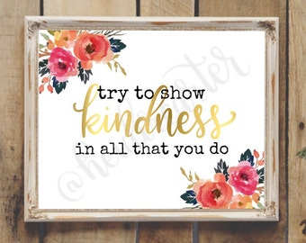 LDS Quote Try to show kindness in all that you do printable