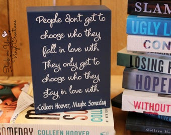 Colleen Hoover book quote wood block with vinyl, Maybe Someday quote, book lover, bookshelf decor, gift for her, gift, romance, decorative