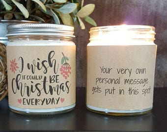 Funny Candle, Scented Soy Candle, Personalized Candle Gift, Handmade Candle, Christmas Candle,  Wish it Could  be Christmas Everyday