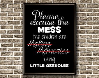 Please Excuse The Mess | Funny Living Room Wall Decor | Messy House | Children Making Memories | Housewife Poster | Family Room Print