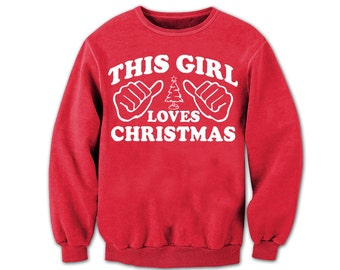 This Girl Loves Christmas.  This Girl Loves Christmas Sweatshirt.