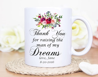 Mother In Law Gift - Thank You For Raising The Man of My Dreams Mug