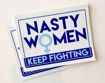 Nasty women keep fighting anti-trump bumper sticker, laptop decal, water bottle label