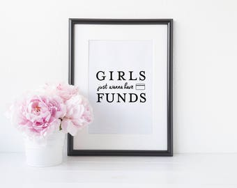 Girls Just Wanna Have Funds Print - Funny Print - Funny Decor - Girls Wanna Have Fun