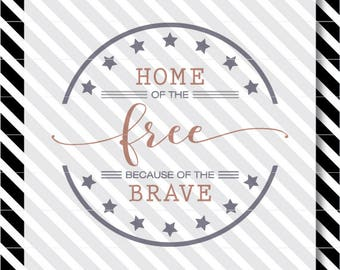 Home of The Free svg cut file - Patriotic svg - 4th of July cut file - Patriotic svg cut file - 4th of July svg - 4th of July vector - svg