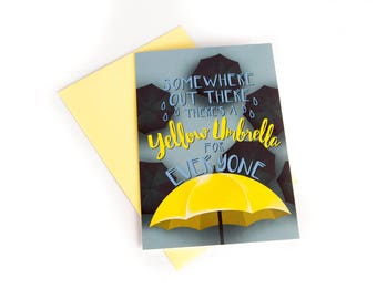 """The """"Somewhere Out There There's A Yellow Umbrella For Everyone"""", Romantic Greeting Card, 5 x 7 inches, Inspired by How I Met Your Mother"""