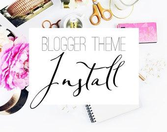 Blogger theme install   Installation blog