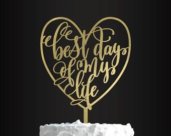 Wedding Cake Topper, Custom Cake Topper, Best Day Of My Life, Heart, Cake Topper, Personalized Wedding, Bridal Shower Gift