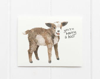 Goat Baby Card / Baby Shower Card / Pregnancy Card / Baby Goat Card / Youre Having a Kid Card / Funny Baby Card / Goat Card / Baby Goats