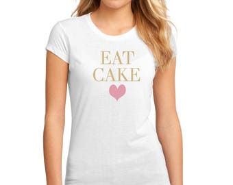Eat cake graphic t-shirt available in size s, med, large, and Xl for women funny graphic birthday shirt gift