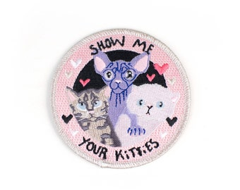 Show Me Your Kitties - Iron on Embroidered Patch - Gift Cat Lady - Stocking Filler