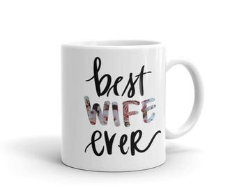 Best Wife Ever Mug, Best Wife Mug, Valentines Day Gift for Wife, Gift for Her, Coffee Mug, Birthday Gifts for Her, Wifey Mug, Wife Mom Boss