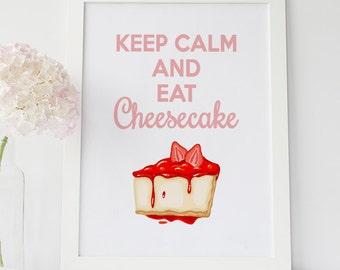 Keep Calm And Eat Cheesecake, Keep Calm Wall Art, Cake Wall Decor, Cheesecake Wall Art, Kitchen Wall Art, Birthday Decor, Cheesecake Print