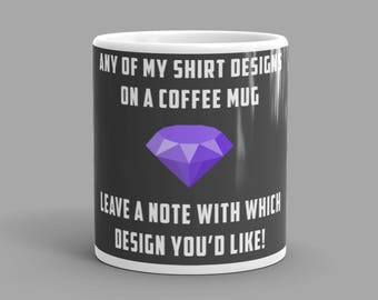 Any of my Magic the Gathering Designs on a Coffee Mug