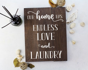 Our Home Has Endless Love and Rustic Decorations Laundry Room Sign Laundry Room Art Laundry Room Rustic Home Decor