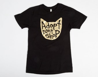 Cat Shirt, Adopt Don't Shop T Shirt Black, Pet Tee, Cat Lover Graphic Tee, Cat Lady Gift, Pet Lover Gift, Rescue Pet Tees, Unisex