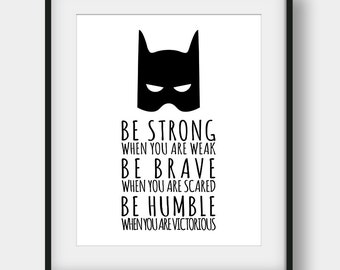 60% OFF Be Strong When You Are Weak Be Brave When You Are Scared, Batman Quote, Batman Print, Printable Art, Boys Room Decor, Nursery Decor