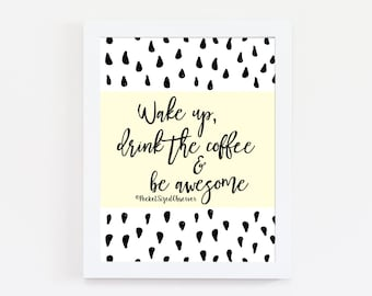 Be Awesome Art Print - Coffee Print - Inspirational Quote - Bedroom Decor - Typography Print