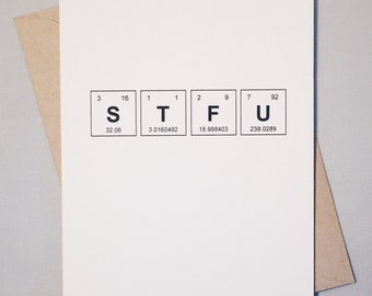 Snarky Greeting Card STFU Periodic Table of the Elements / Chemistry Text Speak Shut the F Up / Sentimental Elements / Chem Lab Card