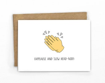 Graduation Card ~ Funny Applause and Slow Head Nod