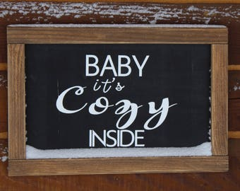 Baby it's Cozy Inside Sign