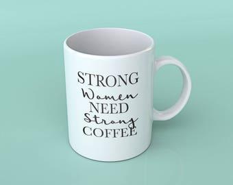 Strong Women Need Strong Coffee | Coffee Mug | Coffee Mug | 14 oz Coffee Mug | Cute Coffee Mug with Quote | Coffee Mug Gift | Gift for Her |
