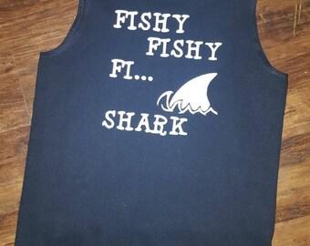 Fishy Fishy Fi.... Shark Shirt