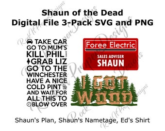 Shaun of the Dead *digital files*, Shaun's Plan, I Got Wood, Foree Electric Nametag, Zombie Movie, SVG, PNG Files Create Shirts, Cups, more!