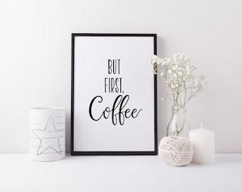 "PRINTABLE Art ""But First Coffee"" Coffee Art Print Kitchen Decor Black and White Kitchen Wall Art Kitchen Art Print But first tea"