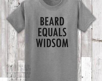 Beard Equals wisdom T-shirt