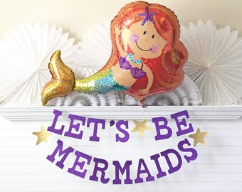 Mermaid Party Banner & Balloon - Glitter 5 inch Letter - Let's Be Mermaids Party Decorations Mermaid Birthday Mermaid Balloon Under The Sea