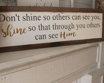 Don't shine so other can see you
