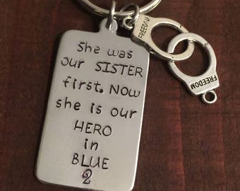 She Was Our Sister First Now She is Our Hero in Blue 2 Keychain- Police Officer Keychain- Sister Police Officer Keychain- Aluminum Keychain