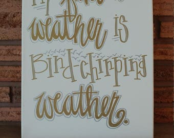 12x16 My Favorite Weather Canvas Sign