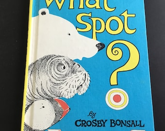 Vintage, What Spot? An I Can Read Children's Book , copyright 1963