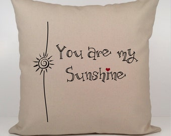 You Are My Sunshine Pillow, Christmas Gift, Christmas Gift for Her, shower gift, Valentines gift, anniversary gift, gift for her, linen.