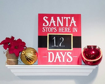 Santa stops here in X days wooden chalkboard Christmas countdown sign. Red, black and metallic gold paint. Christmas sign. Chalkboard sign.