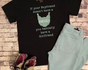 If your boyfriend doesn't have a beard tshirt