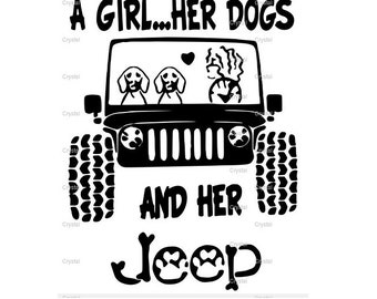 A Girl Her Dog & Her Dogs And Her Jeep SVG Ready To Use BOTH DESIGNS