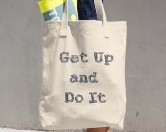 Get Up and Do It bag, Large casual tote bag, Market Bag, Cloth Shopping bag, Book bag