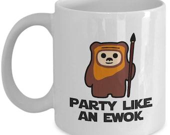 Star Wars Party Like an Ewok Gift Mug Endor Funny Return of Jedi Coffee Cup
