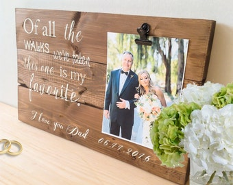 Father of the Bride Gift, Father of Bride, Of All The Walks We've Taken, This One is My Favorite,  Gift for Father of Bride, Wedding Sign