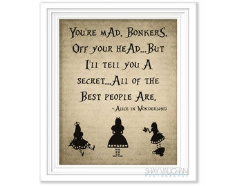 """Alice In Wonderland Quote Print """"You're Mad. Bonkers"""" Alice In Wonderland Nursery Decor Bedroom Decor Wall Art Poster Wall Art Gift (No.268)"""