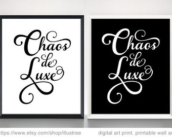 Chaos de luxe, printable wall art, digital art print, French quote print, 8x10 print, typography, calligraphy, poster, instant download