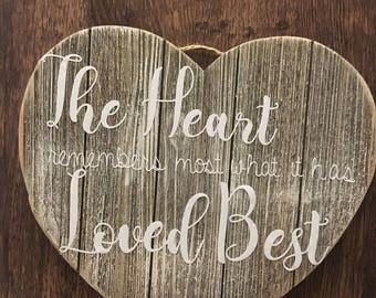 The Heart Remembers Most What it Has Loved Best- In Memory Of Sign- Loss of Loved One- Remembrance- Personalized- Wooden Heart Sign